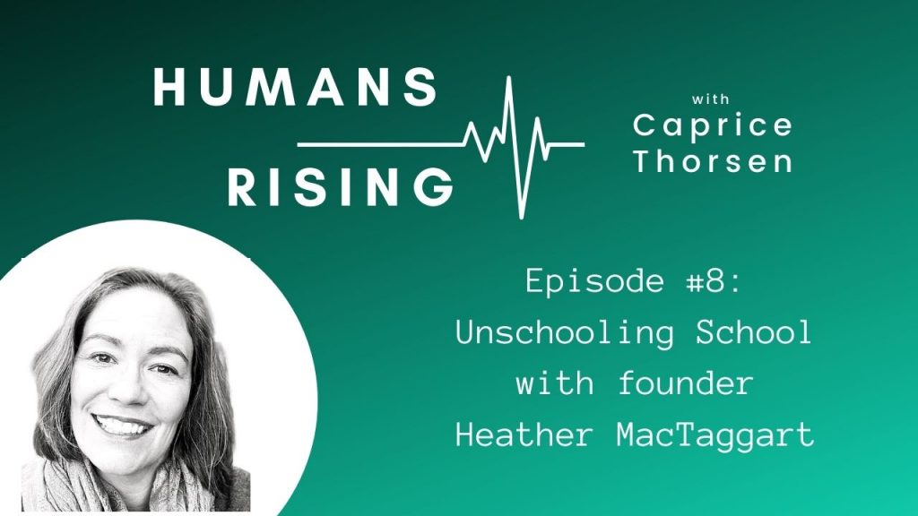 Unschooling School with Heather MacTaggart